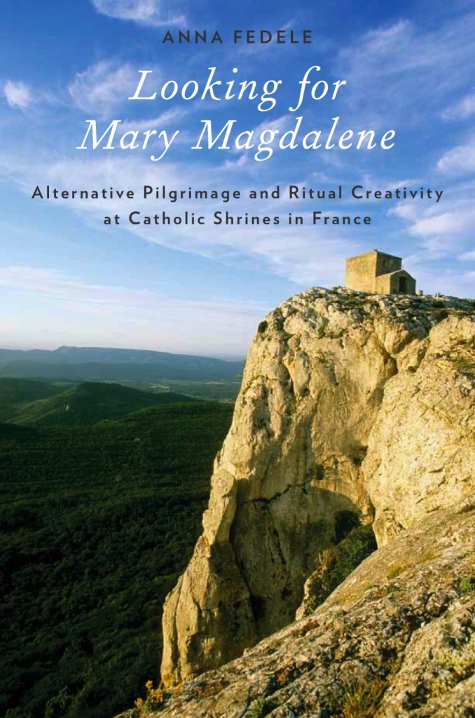 Looking for Mary Magdalene: Alternative Pilgrimage and Ritual Creativity at Catholic Shrines in France